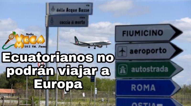 ECUADOR ESTA EN LA LISTA NEGRA PARA ENTRAR A EUROPA