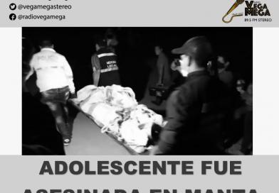 ADOLESCENTE FUE ASESINADA EN MANTA