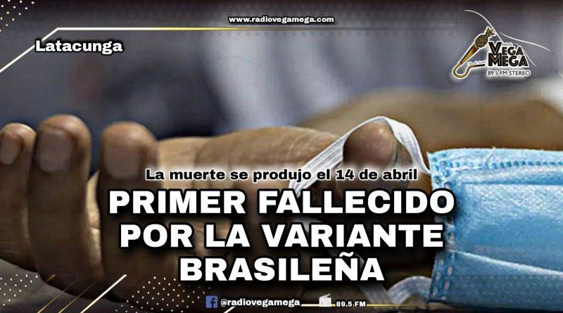 PRIMER DECESO POR VARIANTE BRASILEÑA DE COVID