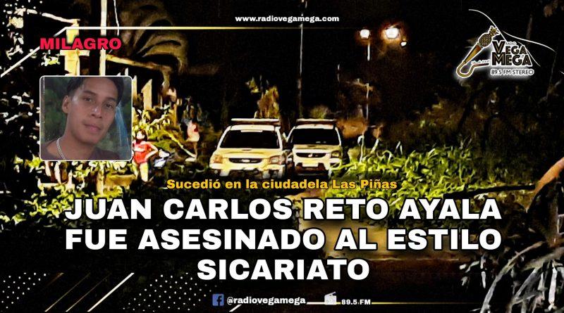 JUAN CARLOS RETO FUE ASESINADO Y SU HERMANO RESULTÓ HERIDO